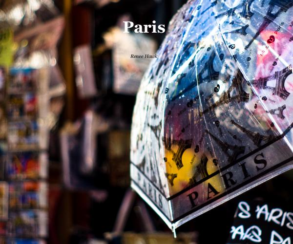 View Paris by Renee Hawk