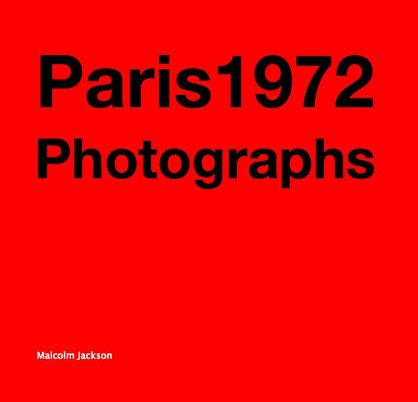 View Paris1972 Photographs by Malcolm Jackson