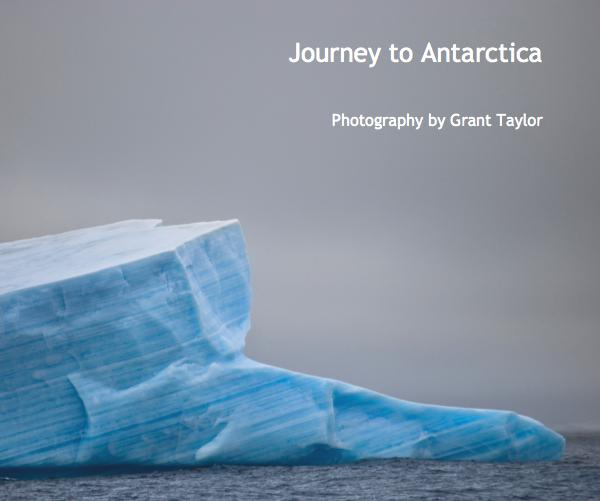 View Journey to Antarctica by Grant Taylor