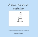 A Day in the Life of Uncle Shan, as listed under Humor