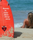 Beauty Is Only Skin Deep 2013, as listed under Entertainment
