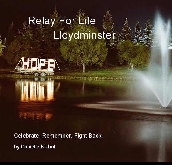 Ver Relay For Life Lloydminster por Danielle Nichol