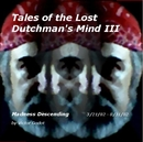 Tales of the Lost Dutchman's Mind III, as listed under Poetry