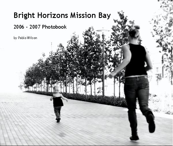 View Bright Horizons Mission Bay by Pablo Wilson