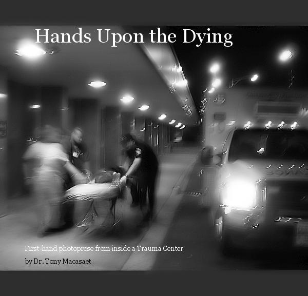 View Hands Upon the Dying by Dr. Tony Macasaet