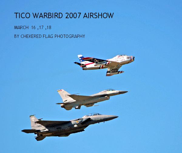 View TICO WARBIRD 2007 AIRSHOW by CHEKERED FLAG PHOTOGRAPHY