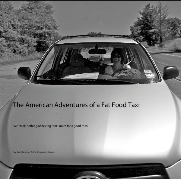 View The American Adventures of a Fat Food Taxi by the Glam Nav & the Enigmatic Driver