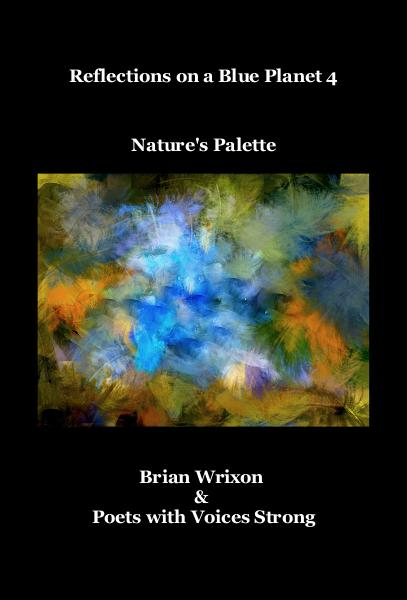 Ver Reflections on a Blue Planet 4 Nature's Palette por Brian Wrixon & Poets with Voices Strong