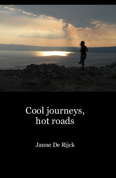 View Cool journeys, hot roads by Janne De Rijck