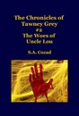 The Chronicles of Tawney Grey #2 The Woes of Uncle Lou