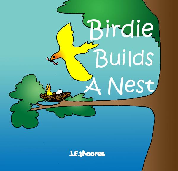 View Birdie Builds A Nest by J E Moores