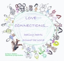 LOVE  CONNECTIONS...    healing hearts        around the world