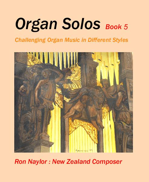 View Organ Solos Book 5 by Ron Naylor : New Zealand Composer