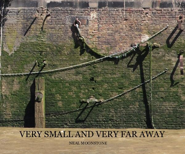 View VERY SMALL AND VERY FAR AWAY by NEAL MOONSTONE