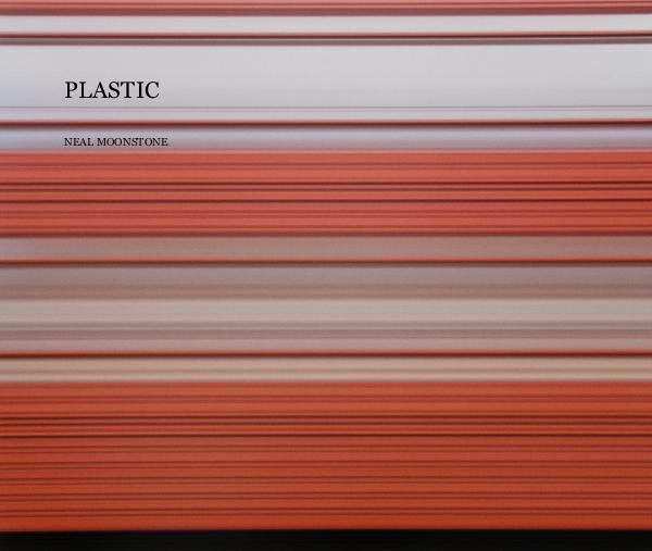 View PLASTIC by NEAL MOONSTONE