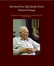 Stories from My Early Years Warren W. DeLapp, as listed under Biographies & Memoirs