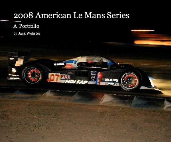 View 2008 American Le Mans Series by Jack Webster