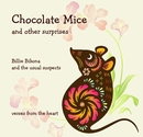 Chocolate Mice and other surprises Billie Bibona and the usual suspects - Poetry photo book