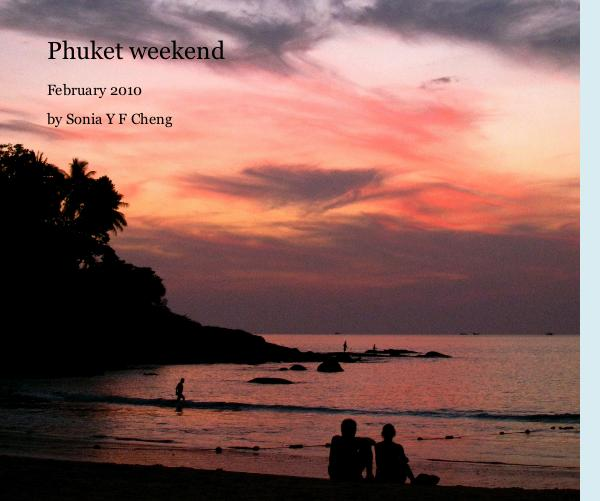 View Phuket weekend by Sonia Y F Cheng