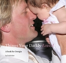 Things Your Daddy Loved - Parenting & Families photo book