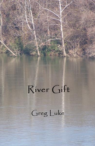 View River Gift by Greg Luke