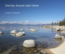One Day Around Lake Tahoe - Fine Art Photography photo book