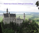 Family trip to Bavaria, Salzburg & surroundings... - Travel photo book