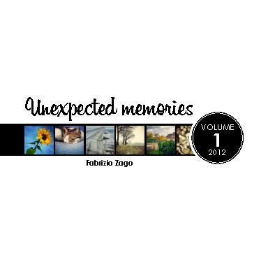 View Unexpected memories by Fabrizio Zago