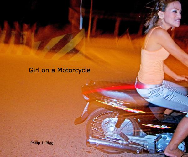 View Girl on a Motorcycle by Philip J. Bigg