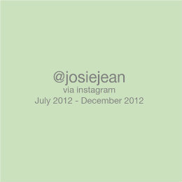 View @josiejean via instagram July 2012 - December 2012 by josiejean