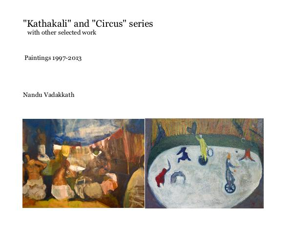 "View ""Kathakali"" and ""Circus"" series with other selected work by Nandu Vadakkath"