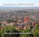 Motorcycle Adventures on the Backroads of the World San Miguel de Allende, Mexico - Viajes libro de fotografías
