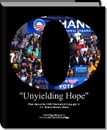 """Unyielding Hope""Final days of the 2008 Presidential Campaign for U.S. Senator Barack Obama - History photo book"