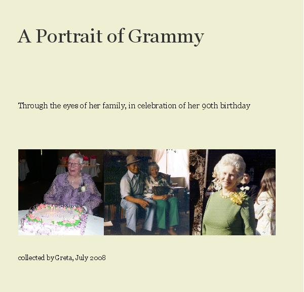 View A Portrait of Grammy by collected by Greta, July 2008
