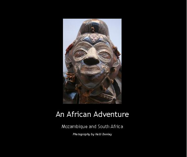 View An African Adventure by Photography by Kelli Donley