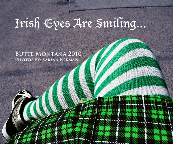 View Irish Eyes Are Smiling... by Sarina Eckman