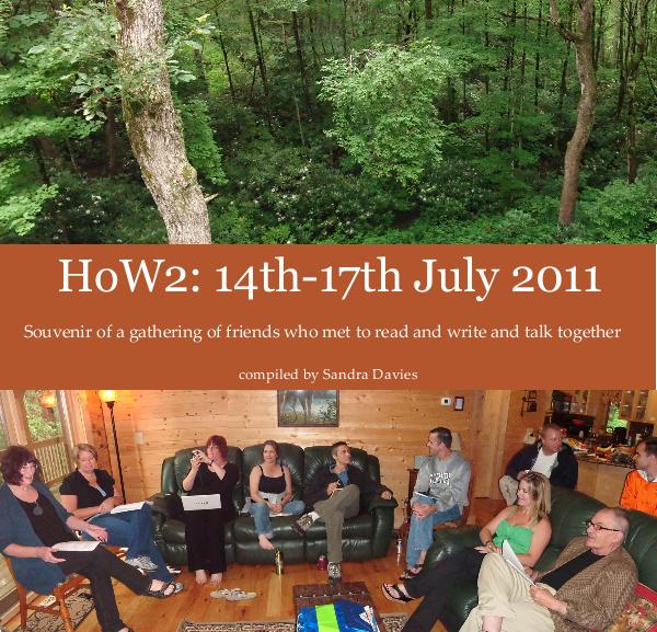 View HoW2: 14th-17th July 2011 by compiled by Sandra Davies