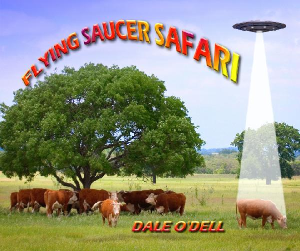 View Flying Saucer Safari by Dale O'Dell