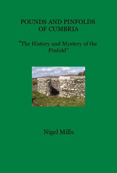 "View POUNDS AND PINFOLDS OF CUMBRIA ""The History and Mystery of the Pinfold"" by Nigel Mills"