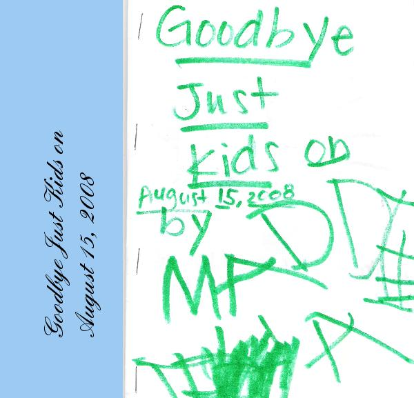 Haga clic para obtener una vista previa Goodbye Just Kids on August 15, 2008 libro de fotografías