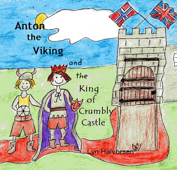 View Anton the Viking and the King of Crumbly Castle by Lyn Halvorsen
