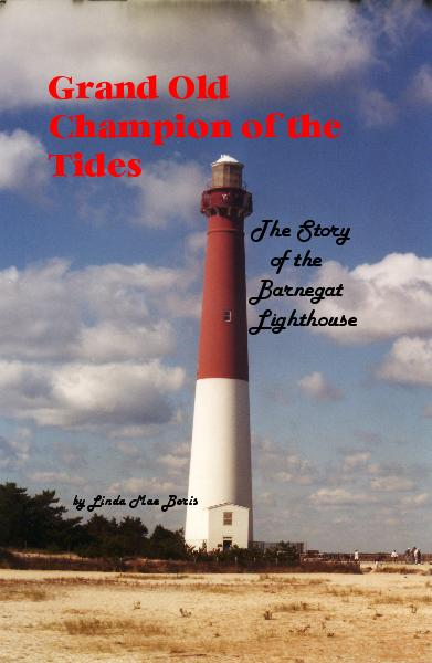 View Grand Old Champion of the Tides The Story of the Barnegat Lighthouse by Linda Mae Boris