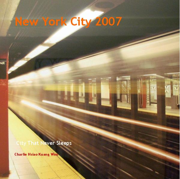 View New York City 2007 by Charlie Hsiao Kuang Wen