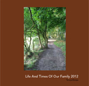 Life And Times Of Our Family 2012 - Parenting & Families photo book