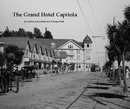 The Grand Hotel Capitola - Collector's Edition - History photo book