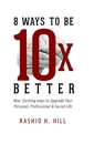 8 Ways To Be 10 X Better, as listed under Business