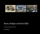 Barns, Bridges and Grist Mills, as listed under Fine Art Photography