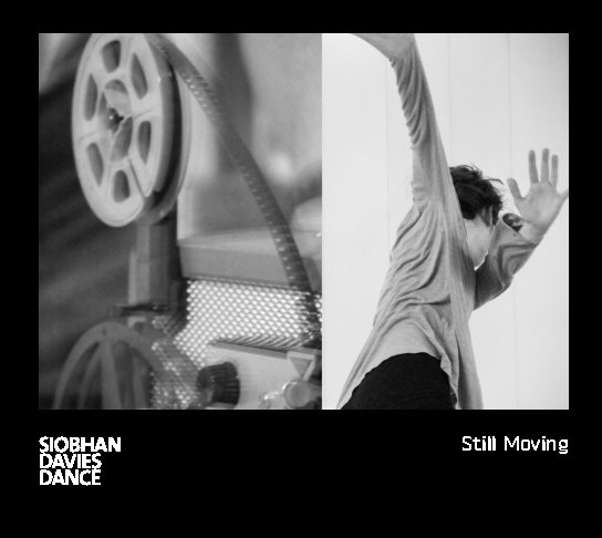 View Still Moving Hard Cover by Siobhan Davies Dance