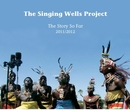 The Singing Wells Project The Story So Far 2011/2012, as listed under Arts & Photography