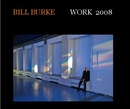 BILL BURKE/ WORK 2008, as listed under Arts & Photography